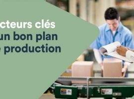ARTICLE: Les ingrédients d'un bon plan de production